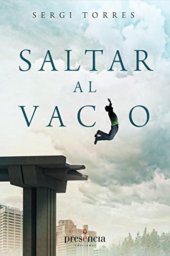 Saltar al vacío: La experiencia cotidiana de la conciencia absoluta por Sergi Torres