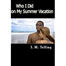 Who I Did on My Summer Vacation (English Edition)