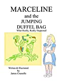 Marceline and the Jumping Duffel Bag: What Really, Really Happened (The Marceline Series Book 5) (English Edition)