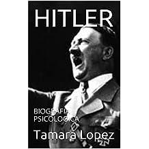 HITLER: BIOGRAFIA PSICOLOGICA (Spanish Edition)