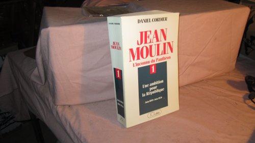 Descargar Libro Jean Moulin : L'inconnu du Panthéon, tome 1 : Une ambition pour la République (Juin 1899 - Juin 1936) de Cordier Daniel