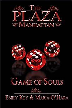 Game of Souls (The Plaza Manhattan 3) von [Key, Emily, O`Hara, Maria]