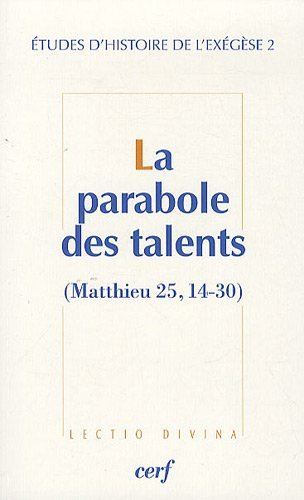 Etudes d'histoire de l'exégèse : Tome 2, La parabole des talents (Matthieu 25, 14-30)
