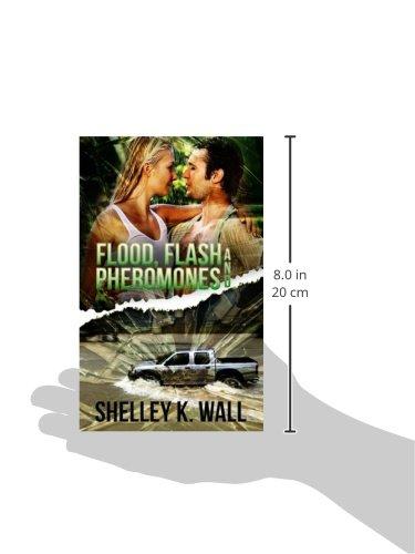 Flood, Flash, and Pheromones
