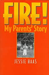 Fire!: My Parent's Story by Jessie Haas (1998-05-05)