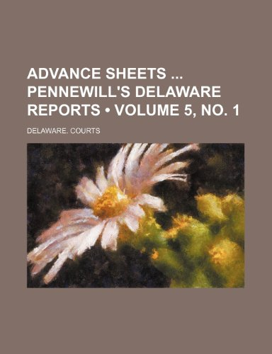 Advance Sheets Pennewill's Delaware Reports (Volume 5, no. 1)
