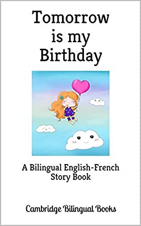 Tomorrow is my Birthday: A Bilingual English-French Story