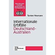 Internationale Erbfälle Deutschland - Australien (Internationales Erbschaftssteuerrecht und Nachlassplanung)