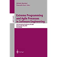 Extreme Programming and Agile Processes in Software Engineering: 4th International Conference, XP 2003, Genova, Italy, May 25-29, 2003, Proceedings (Lecture Notes in Computer Science) by Michele Marchesi (2008-06-13)