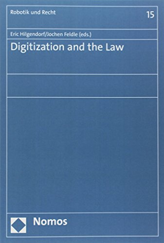 Digitization and the Law (Robotik Und Recht, Band 15)