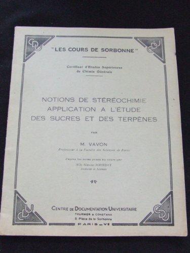 Notions de stéréochimie, application à l'étude des sucres et des terpènes, par G. Vavon,... Certificat d'études supérieures de chimie générale