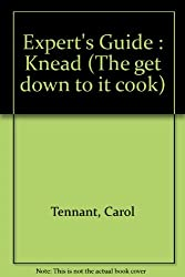 Experts Guide: Knead (The get down to it cook)