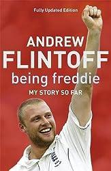 Being Freddie: My Story so Far: The Makings of an Incredible Career
