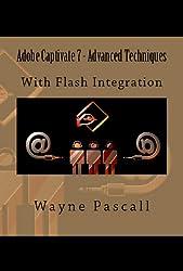 Adobe Captivate 7 - Advanced Techniques: With Flash Integration