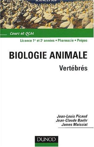 Biologie animale, tome 2 : Les vertébrés de Jean-Claude Baehr (11 juillet 2000) Broché