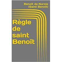 Règle de saint Benoît (French Edition)
