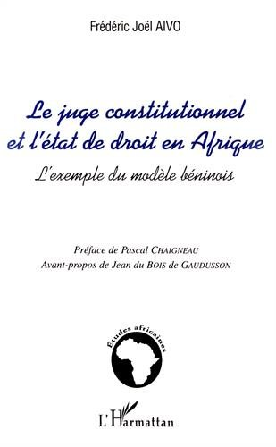 Le juge constitutionnel et l'état de droit en Afrique