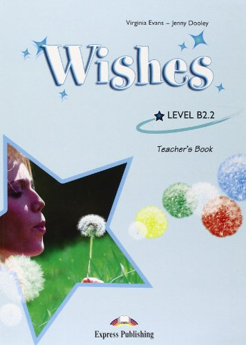 Wishes level B2.2. Teacher's book. Per le Scuole superiori