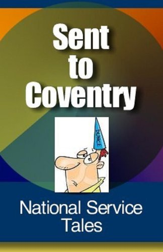 Sent to Coventry (National Service Capers Book 12) (English Edition) Coventry Green