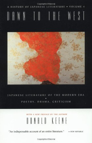 Dawn to the West: A History of Japanese Literature: Japanese Literature of the the Modern Era: Poetry, Drama, Criticism: Japanese Literature of the Modern Era: Poetry, Drama, Criticism Vol 4