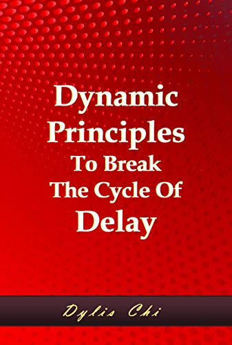 Dynamic Principles to Break the Cycle of  Delay (English Edition)