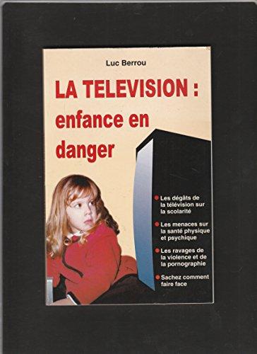 LA TELEVISION : Enfance en danger