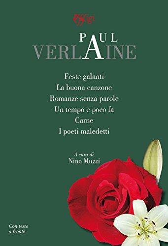Feste galanti-La buona canzone-Romanze senza parole-Un tempo e poco fa-Carne-I poeti maledetti....