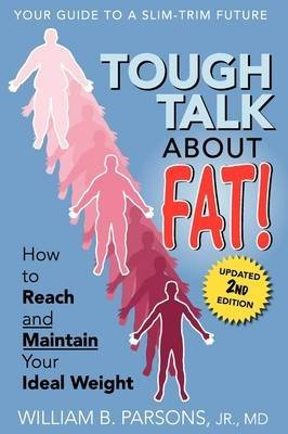 [(Tough Talk about Fat)] [By (author) William B Parsons] published on (July, 2008)