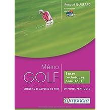 Mémo Golf - conseils et astuces de Pro - Bases techniques pour tous : 60 fiches pratiques