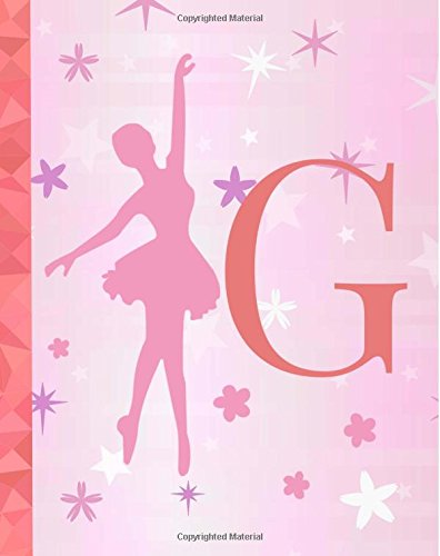 G: Ballet Notebook for Girls ~ College Ruled Composition Notebook 8