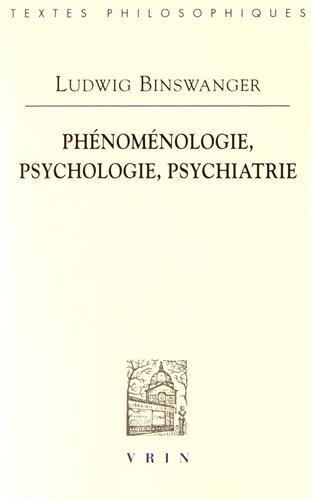 Phenomenologie, Psychologie, Psychiatrie (Bibliotheque Des Textes Philosophiques) par Ludwig Binswanger