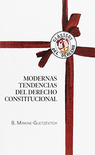 Modernas tendencias del Derecho constitucional (Clásicos del Derecho)