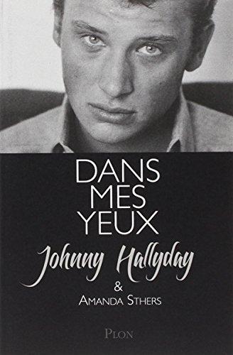 Dans mes yeux : Johnny Hallyday se raconte à Amanda Sthers