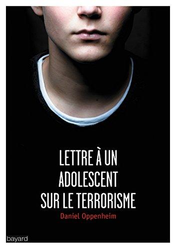 Lettre à un adolescent sur le terrorisme par Daniel Oppenheim