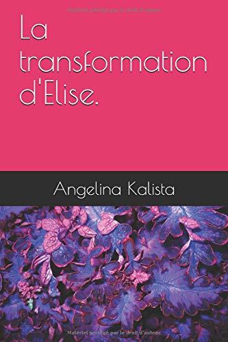 La transformation d'Elise.