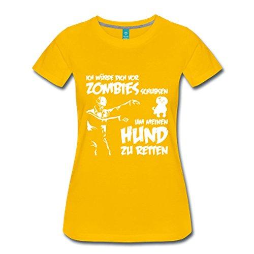 Ich würde dich vor Zombies schubsen um meinen Hund zu retten ! Sonnengelb