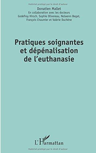 Pratiques soignantes et dépénalisation de l'euthanasie