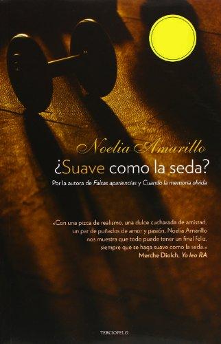 ¿Suave como la seda? (Romantica Contemporanea) por Noelia Amarillo
