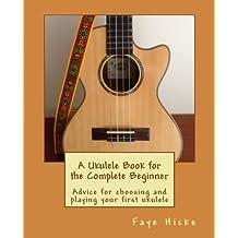 A Ukulele Book for the Complete Beginner