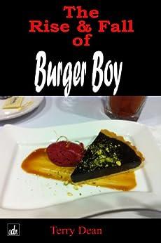 The Rise & Fall Of Burger Boy (English Edition) par [Dean, Terry]