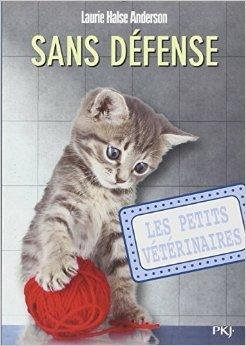 14. Les petits vétérinaires : Sans défense de Laurie Halse ANDERSON ( 19 septembre 2013 )