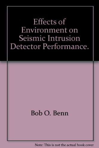 Effects of Environment on Seismic Intrusion Detector Performance. Intrusion Detector