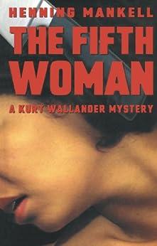 The Fifth Woman: A Kurt Wallander Mystery par [Mankell, Henning]