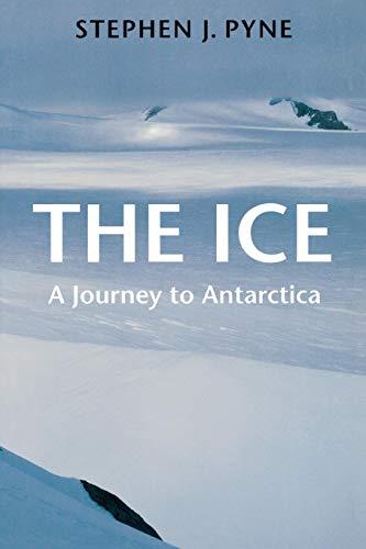The Ice: A Journey to Antarctica (Weyerhaeuser Environmental Books)