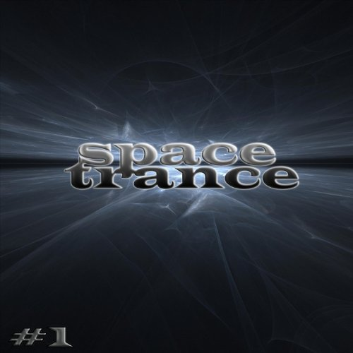 Space Trance, Vol.1 (State of Universe, an Ultimate Voyage Into Electro Trance)