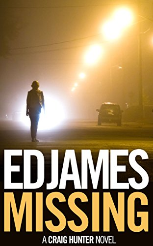 Missing craig hunter police thrillers book 1 ebook ed james missing craig hunter police thrillers book 1 by james ed fandeluxe Choice Image