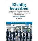 Richtig bewerben: Stellensuche, Bewerbungsunterlagen, Vorstellungsgespr?ch, Einstellungstests, Assessment Center (Paperback)(German) - Common