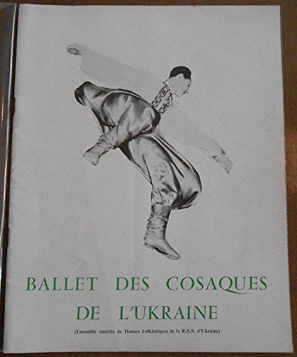 Ballet des Cosaques de l'Ukraine (Ensemble émérite de Danses Folkloriques de la R.S.S. d'Ukraine)