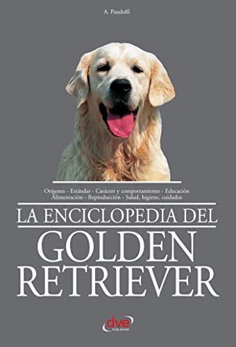 La enciclopedia del golden retriever por A. Pandolfi
