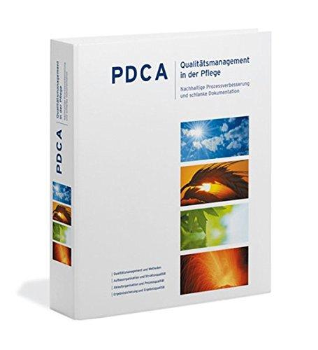 PDCA - Qualitätsmanagement in der Pflege: Nachhaltige Prozessverbesserung und schlanke Dokumentation
